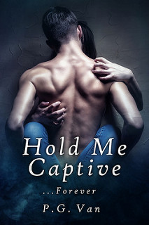 Hold Me Captive …Forever