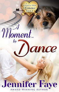 A Moment to Dance (A Whistle Stop Romance #2)