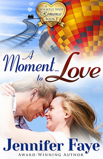 A Moment to Love (A Whistle Stop Romance #1)