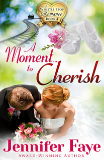 A Moment to Cherish (A Whistle Stop Romance #4)