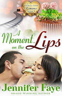 A Moment on the Lips (A Whistle Stop Romance #3)